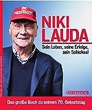Niki Lauda. Sein Leben, seine Erfolge, sein Schicksal
