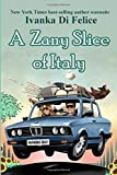 A Zany Slice of Italy (Italian Living, Band 1)